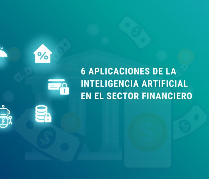 6 aplicaciones de la inteligencia artificial en el sector financiero