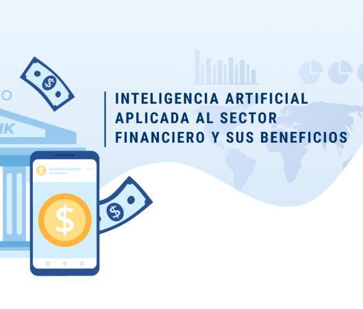 Inteligencia artificial aplicada al sector financiero y sus beneficios